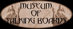 This is the Museum of Talking Boards